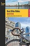 Best Bike Rides Boston: Great Recreational Rides In The Metro Area (Best Bike Rides Series)