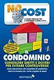 Il condominio. Conoscere diritti e doveri per evitare...