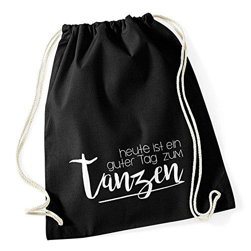Autiga Turnbeutel Sprüche Party Feiern Heute ist EIN guter Tag zum tanzen Beutel Tasche Baumwolle schwarz