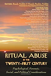 Ritual Abuse in the Twenty-First Century: Psychological, Forensic, Social, and Political Considerations