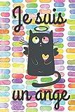 Je suis un ange: Carnet de notes A5 Chat – Mémo, journal intime, notebook, carnet secret, Bullet Journal – 100 pages lignées – Couverture cartonnée ... Valentin, mariage - Hommes, femmes, enfants