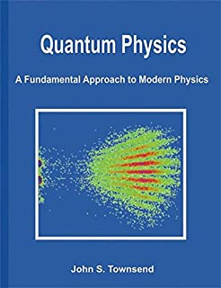 Quantum Physics: A Fundamental Approach to Modern Physics