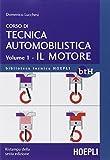 Corso di tecnica automobilistica. Il motore (Vol. 1)