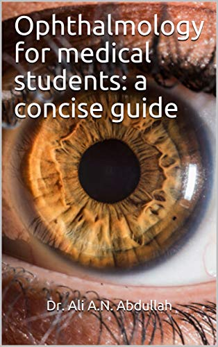 Ophthalmology for medical students: a concise guide (English Edition)