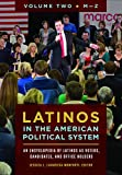 Latinos in the American Political System [2 volumes]: An Encyclopedia of Latinos as Voters, Candidates, and Office Holders