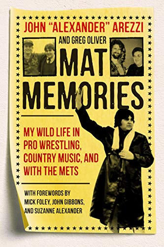 Mat Memories: My Wild Life in Pro Wrestling, Country Music, and with the Mets
