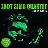 Zoot Sims Quartet Live in Paris (Bonus Track Version)