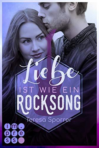 Buchseite und Rezensionen zu 'Liebe ist wie ein Rocksong (Die Rockstar-Reihe): Musiker-Liebesroman voll unerwarteter Gefühle zwischen Rockstar und Booknerd' von Teresa Sporrer