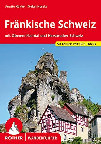 Fränkische Schweiz: mit Oberem Maintal und Hersbrucker Schweiz. 50 Touren. Mit GPS-Tracks (Rother Wanderführer)