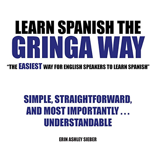 "Learn Spanish the Gringa Way: ""The Easiest Way for English Speakers to Learn Spanish"" audiobook cover art"