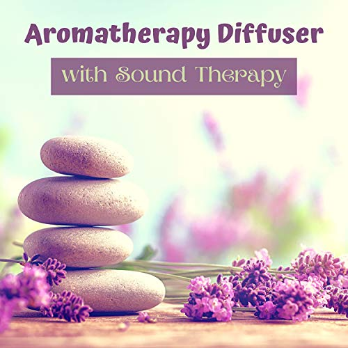 Aromatherapy Diffuser with Sound Therapy - Relaxing New Age Music, Nature Sounds