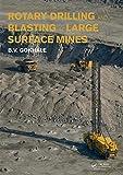 Gokhale, B: Rotary Drilling and Blasting in Large Surface Mi - Bhalchandra V. Gokhale