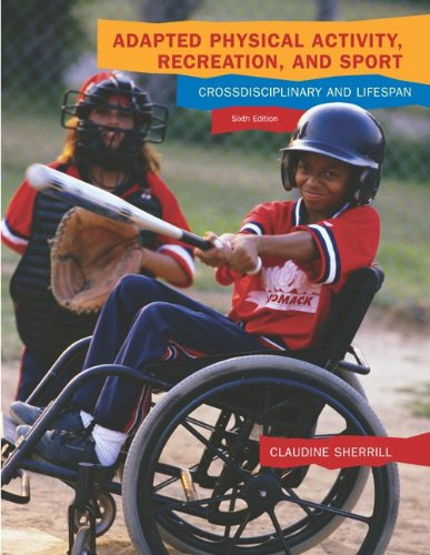 Adapted Physical Activity, Recreation, and Sport: Crossdisciplinary and Lifespan