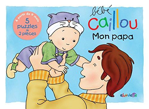 Bébé Caillou Mon papa - 5 puzzles de 2 pièces