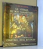 Le vitrail du bon samaritain - Chartres, Sens, Bourges
