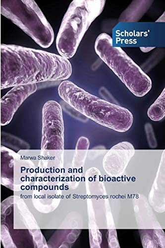 Production and characterization of bioactive compounds: from local isolate of Streptomyces rochei M78
