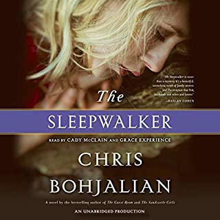 The Sleepwalker     A Novel              By:                                                                                                                                 Chris Bohjalian                               Narrated by:                                                                                                                                 Cady McClain,                                                                                        Grace Experience                      Length: 9 hrs and 35 mins     513 ratings     Overall 3.9