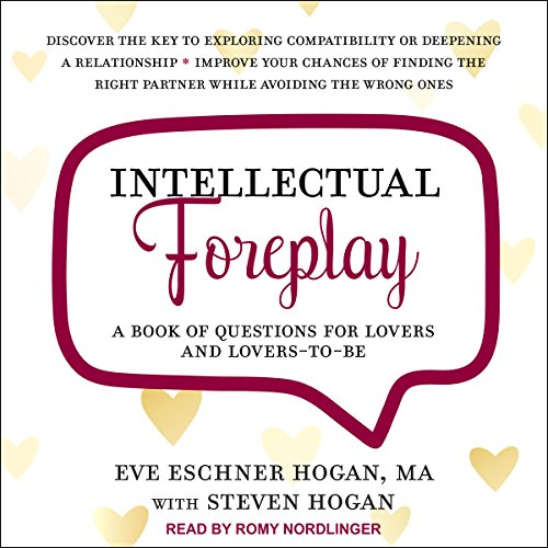 Intellectual Foreplay     A Book of Questions for Lovers and Lovers-to-Be              De :                                                                                                                                 Eve Eschner Hogan MA,                                                                                        Steven Hogan                               Lu par :                                                                                                                                 Romy Nordlinger                      Durée : 7 h et 51 min     Pas de notations     Global 0,0