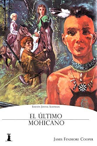 El Último Mohicano: Edición Juvenil Ilustrada