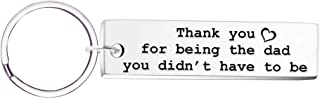 Step Dad Keychain Gift- Thank You for Being The Dad You Didn't Have to Be Jewelry