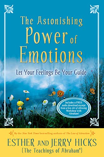 Compare Textbook Prices for The Astonishing Power of Emotions: Let Your Feelings Be Your Guide 3 Edition ISBN 9781401960162 by Hicks, Esther,Hicks, Jerry