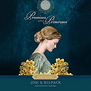 Promises and Primroses     The Proper Romance Mayfield Family Regency Series, Book 1              By:                                                                                                                                 Josi S. Kilpack                               Narrated by:                                                                                                                                 Justine Eyre                      Length: 8 hrs and 48 mins     79 ratings     Overall 4.6