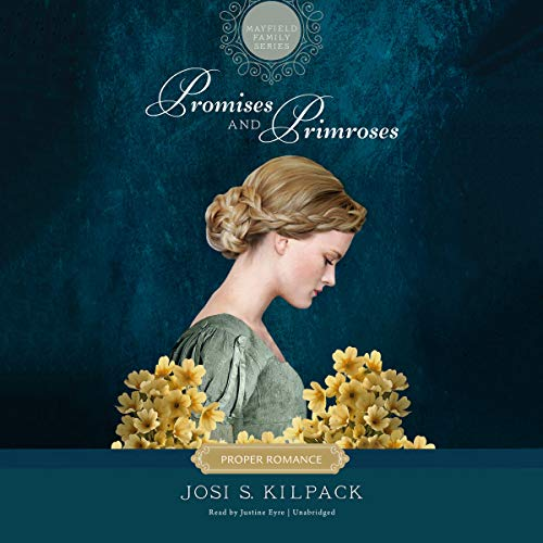 Promises and Primroses: The Proper Romance Mayfield Family Regency Series, Book 1