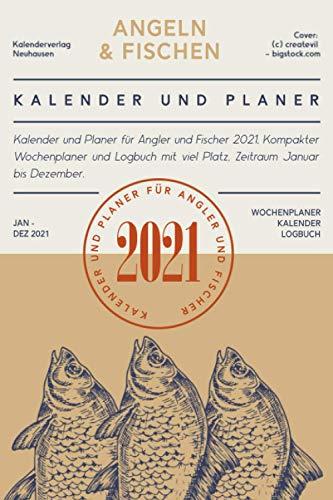 Angeln und Fischen, Kalender und Planer 2021: Kompakter Wochenplaner und Logbuch, Geschenk für Angler und Fischer