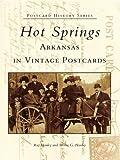 Hot Springs, Arkansas in Vintage Postcards (Postcard History Series)