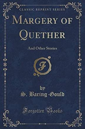 Margery of Quether: And Other Stories (Classic Reprint) by S. Baring-Gould (2015-09-27)