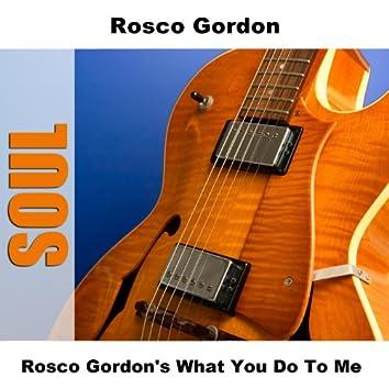 Rosco Gordon's What You Do To Me