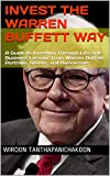 Invest the Warren Buffett Way: A Guide to Investing Through Life and Business Lessons from Warren Buffett Portfolio, Stocks, and Businesses (English Edition)