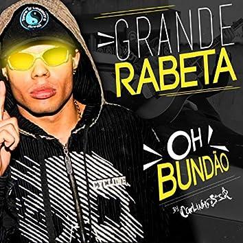 Grande Rabeta - Oh Bundão (feat. Mc Lan)