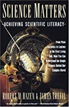Science Matters: Achieving Scientific Literacy (Anchor books) by Robert M. Hazen (1991-01-01)