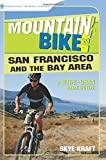 Mountain Bike! San Francisco and the Bay Area: A Wide-Grin Ride Guide by Skye Kraft (2012-10-15)