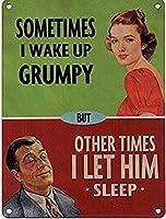 時々私は不機嫌に目覚めますが、他の時には私は彼を眠らせます、錫サインヴィンテージ面白い生き物鉄の絵金属板ノベルティ