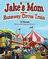 Jake's Mom and the Runaway Circus Train