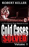 Cold Cases: Solved Volume 1: 18 ...