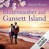 Blütenzauber auf Gansett Island: Die McCarthys 19 - Marie Force