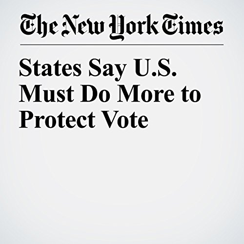 States Say U.S. Must Do More to Protect Vote audiobook cover art