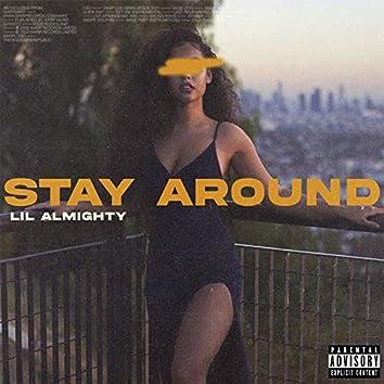 Stay Around
