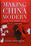 Making China Modern: From the Great Qing to Xi Jinping - Klaus Mühlhahn