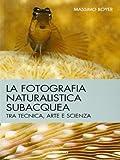 La fotografia naturalistica subacquea. Tra tecnica, arte e scienza...