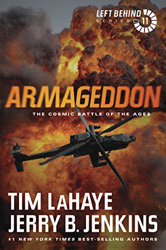 Armageddon: The Cosmic Battle of the Ages: The Cosmic Battle of the Ages (Left Behind Series Book 11) The Apocalyptic Christian Fiction Thriller and Suspense Series About the End Times by [Tim LaHaye, Jerry B. Jenkins]