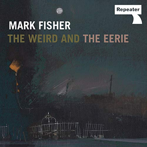 The Weird and the Eerie Audiobook By Mark Fisher cover art