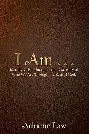 I Am . . .