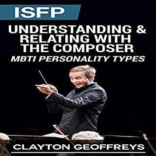 ISFP: Understanding & Relating with the Composer (MBTI Personality Types)                   By:                                                                                                                                 Clayton Geoffreys                               Narrated by:                                                                                                                                 Shaun Toole                      Length: 1 hr and 16 mins     11 ratings     Overall 4.5