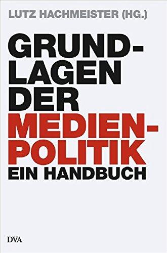 Grundlagen der Medienpolitik: Ein Handbuch (Hardcover Non-Fiction)