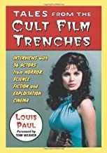 Tales from the Cult Film Trenches: Interviews with 36 Actors from Horror, Science Fiction and Exploitation Cinema