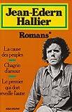 Romans, La Cause des peuple - Romans. Chagrin d'amour. Le Premier qui dort réveille l'autr : La Cause des peuples